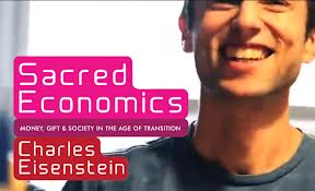Sacred Economics: Money, the Gift and Society in the Age of Transition