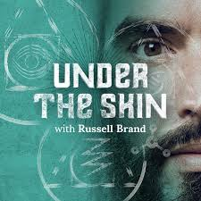 Russell Brand - Under the Skin Podcast