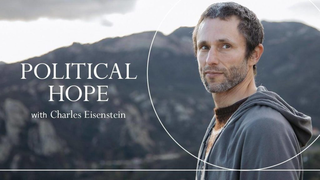 Political Hope with Charles Eisenstein